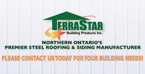 TerraStar Building Products Inc. Northern Ontario's premirer steel roofing & siding manufacturer. Please contact us today for your building needs!